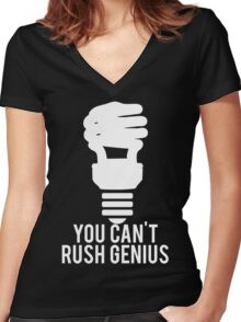 You Can't Rush Genius Lightbulb Women's Fitted V-Neck T-Shirt