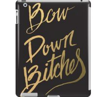 Bow Down Bitches iPad Case/Skin