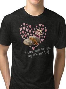 little love bug Tri-blend T-Shirt