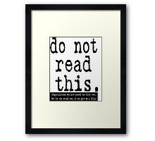Do Not Read This Framed Print