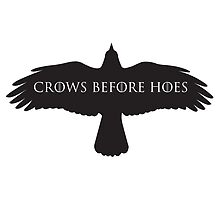 Game of Thrones - Crows Before Hoes by VEDesign