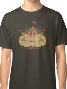 Not My Circus - Not My Monkeys - Not My Problem - Pop Culture Saying - Circus Monkeys - Mind Your Own Business Classic T-Shirt