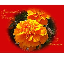 I LOVE YOU in Red and Orange Flower Photographic Print