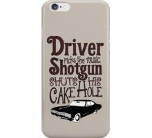 Driver Picks The Music, Shotgun Shuts His Cake Hole iPhone Case/Skin