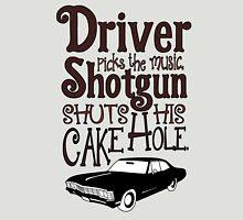 Driver Picks The Music, Shotgun Shuts His Cake Hole Unisex T-Shirt