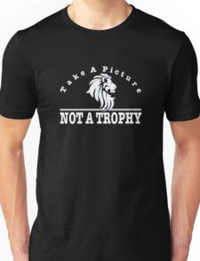 Anti Trophy Hunting design. Take A Picture Not A Trophy Unisex T-Shirt