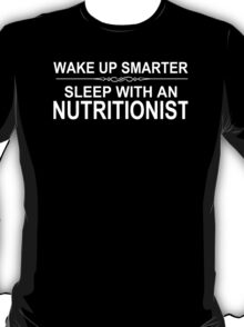 Wake Up Smarter Sleep With An Nutritionist - Tshirts & Accessories T-Shirt