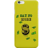Say No More iPhone Case/Skin