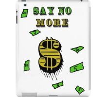 Say No More iPad Case/Skin