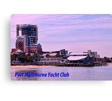 Port Melbourne Yacht Club Canvas Print