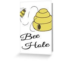 Bee Hole Greeting Card