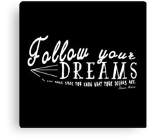 Follow Your Dreams Canvas Print