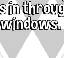 Every time I close the door on reality' it comes in through the windows. Sticker