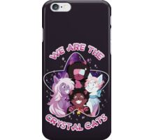 We are the Crystal Cats iPhone Case/Skin