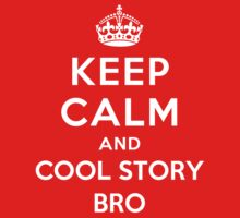 KEEP CALM AND COOL STORY BRO Kids Clothes