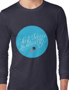 Just Keep Swimming Long Sleeve T-Shirt