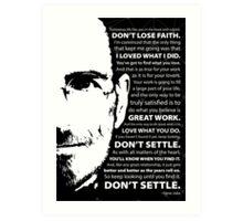 Steve Jobs–Don't Settle Art Print