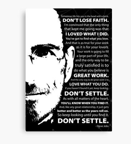 Steve Jobs–Don't Settle Canvas Print