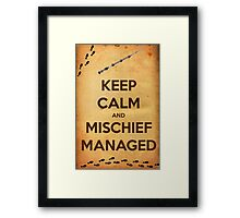 Keep Calm and Mischief Managed Framed Print