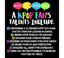 A KPOP FAN'S TALENTS Photographic Print