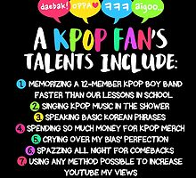 A KPOP FAN'S TALENTS by skeletonvenus