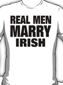 Real Men Marry Irish - Tshirts T-Shirt