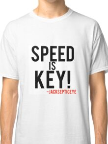 Speed is key jacksepticeye quote  Classic T-Shirt