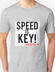 Speed is key jacksepticeye quote  T-Shirt