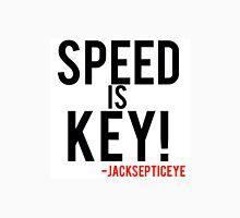 Speed is key jacksepticeye quote  Unisex T-Shirt