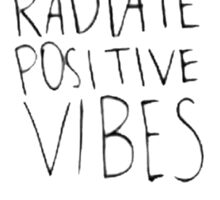 Radiate Positive Vibes Sticker