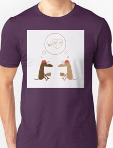 We  love coffee. T-Shirt