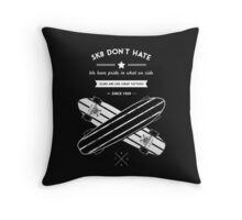 sk8 don't hate Throw Pillow