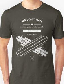 sk8 don't hate Unisex T-Shirt