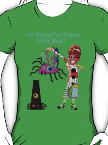 The Claire's Two Creepy Crabs Show! T-Shirt