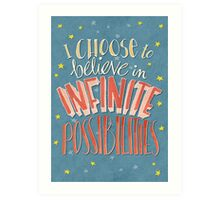 I Choose Infinite Possibilities Art Print
