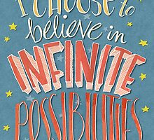 I Choose Infinite Possibilities by Mariana Musa
