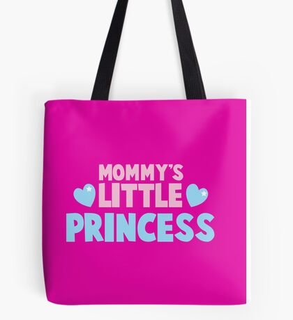 Mommy's little princess  Tote Bag