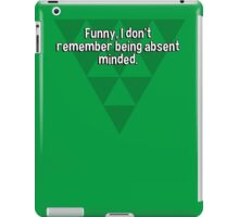 Funny' I don't remember being absent minded. iPad Case/Skin