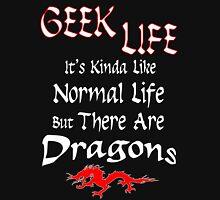 Geek Life has Dragons Unisex T-Shirt