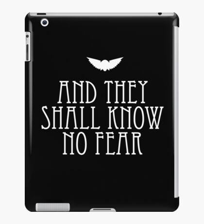 And They Shall Know No Fear iPad Case/Skin