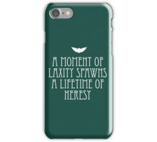 A Moment of Laxity Spawns A Lifetime of Heresy iPhone Case/Skin