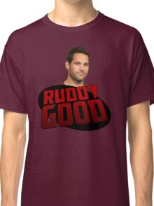 ANT MAN IS RUDDY GOOD Classic T-Shirt