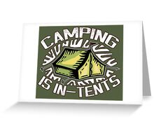 Camping is In-Tents. Greeting Card