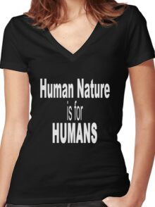 Human nature is for humans geek funny nerd Women's Fitted V-Neck T-Shirt
