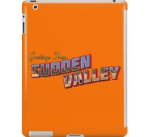 Greetings from Sudden Valley iPad Case/Skin