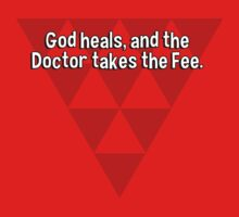 God heals' and the Doctor takes the Fee. by margdbrown