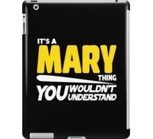 Its A Mary Thing, You Wouldnt Understand iPad Case/Skin
