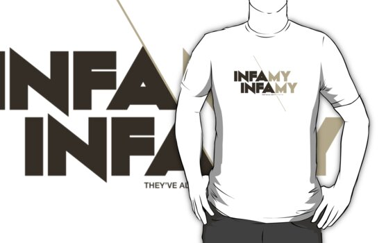 Infamy, Infamy, they've all got it in for me by Naf4d