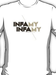 Infamy, Infamy, they've all got it in for me T-Shirt