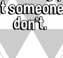Gossip is when you hear something you like about someone you don't. Sticker